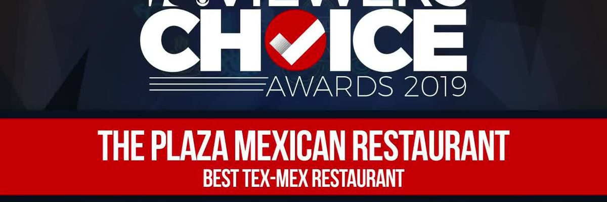 VIEWERS CHOICE AWARDS: The Plaza Mexican Restaurant wins Best Tex-Mex Restaurant
